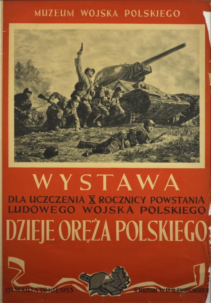 Muzeum Wojska Polskiego. Wystawa dla uczczenia rocznicy powstania ludowego wojska polskiego. Dzieje oręża polskiego